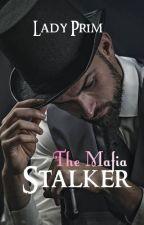 The Mafia Stalker (Crazy Mafia series Book 3) by MedievalTomboy