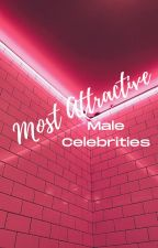Most Attractive Male Celebrities by ember_daybreak