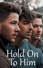 Hold On To Him   Jonas Brothers by Zaasie