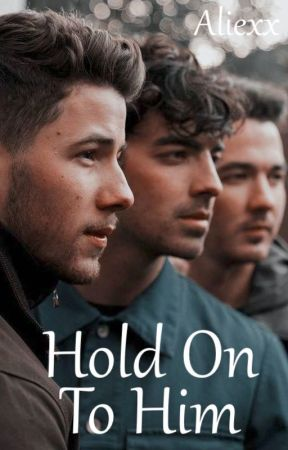 Hold On To Him | Jonas Brothers by Zaasie