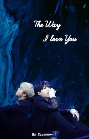 « The Way I love You »  YoonMin by soonshim_l_m