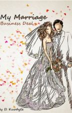 My marriage / business deal by DyHelix