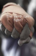 The nerd can fight? by lone_wolf737