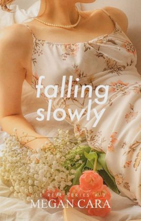 Falling Slowly (Le Rêve Series # 2) by MgnCara