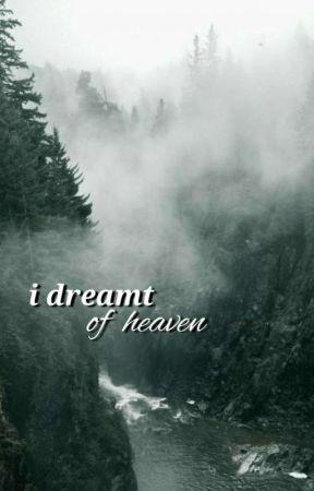 i dreamt of heaven by radiorideaddict