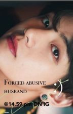 Forced Abusive Husband ~KTH by Jihyoisgof