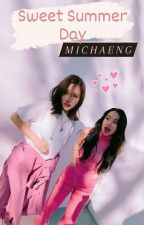 Sweet Summer Day (MiChaeng) by chaeng_tiger23