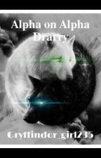 Alpha on Alpha  Darry (Werewolf AU) (ON HIATUS) by Gryffindor_Girl235