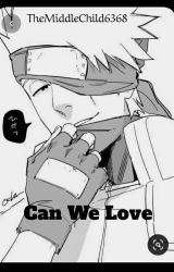 Can We Love by TheMiddleChild6368