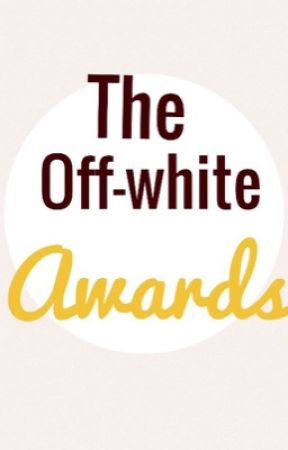 *+゚The Off-white Awards ゚+* //CLOSED FOR NOW// by theoff-white