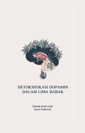 Detoksifikasi Dopamin dalam Lima Babak by kahawah