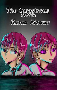 ~◇♤The Disastrous Hero: Kusuo Aizawa♤◇~ cover