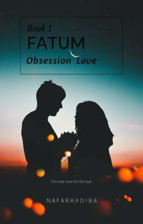Fatum : Obsession Love by nafarahdiba