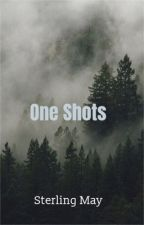 One shots  by sterlingmay