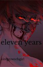 eleven years (Villain Bakugo AU[Bakudeku]) by sleepyweebgirl