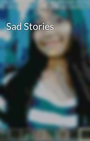 Sad Stories by baidianne