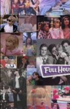 All in a fuller house  Jackson story  by NxIxIxAxLxL