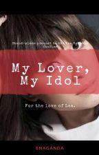 [Book 1] M. L. M. I. (My lover, My Idol) by enaganda