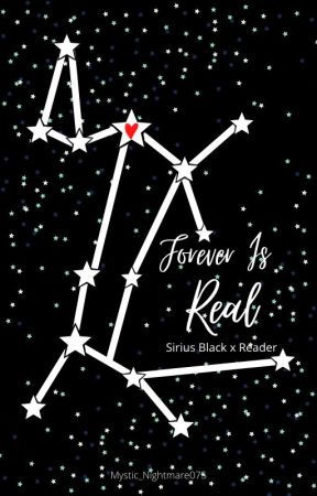 Forever Is Real - Sirius Black x Reader by Mystic_Nightmare075