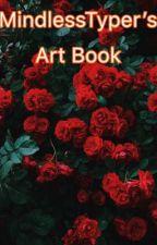MindlessTyper's Art Book by MindlessTyper
