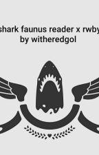 shark faunus x rwby  by Witheredgol