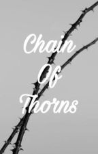 Chain of Thorns by dramaticfangirling