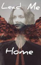 Lead Me Home  by LoveTheNerd
