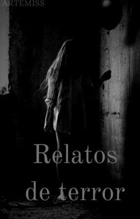-Relatos ( de terror). by Artemiss337