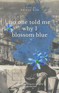 ✔ No One Told Me Why I Blossom Blue | salicelee. cover