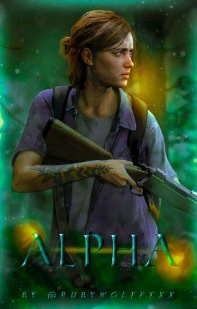 ~Alpha (Ellie y tu) The Last Of Us  by RubyWolffxxx