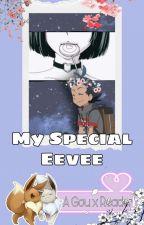 My Special Eevee ||Gou x Reader|| by BlacknWhiteFawn