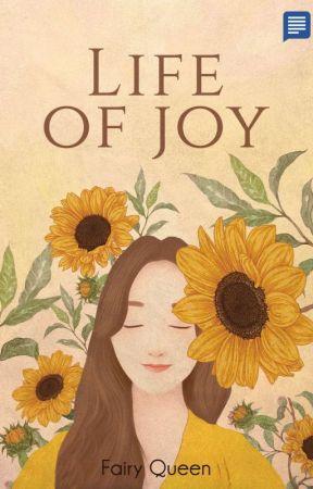 •Life Of JOY• [Segera Terbit] by FairyQueenFairy