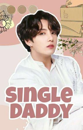 SINGLE DADDY - Ryu Jungkook (On Going)  by Caramelmachiatolog