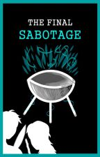 The Final Sabotage by Carolyn3605