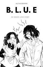 B. L. U. E. (InoAoi // Inosuke x Aoi // Kimetsu no Yaiba) by author9999