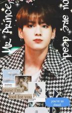 Mr. Prince, you are dead | | j.jk. x reader  by jkff97