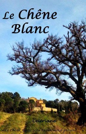 Le Chêne Blanc by Celeriane