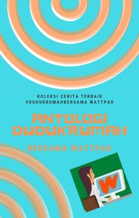 Antologi DudukRumah Bersama Wattpad by AmbassadorsMY