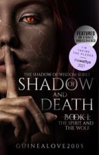 Of Shadow And Death✔️   Ongoing by Guinealove2005