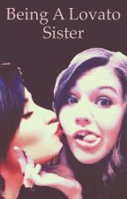 Being a Lovato Sister by RissLovesDemi