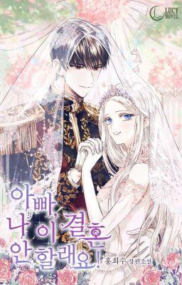 Đọc Truyện [Trans] Cha à,con không muốn kết hôn - Truyen4U.Net
