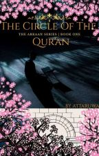 The Circle Of The Qur'an #2[The Arkaan Series|Book One] by Attaruwa