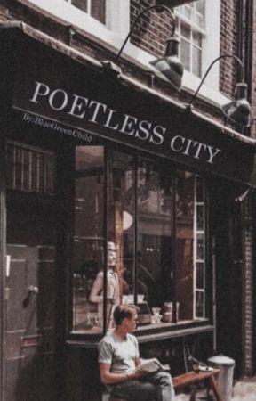 POETLESS CITY | شهـرِ بـیشاعـر by BlueGreenChild