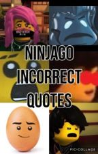 Ninjago Incorrect Quotes by anotherninjagofan