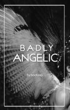 BADLY ANGELIC od booforaji