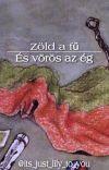 Zöld a fű, és vörös az ég [P.U.F. Fanfiction]✔️ cover