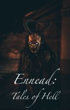 Ennead: Tales of Hell by EvenGiants