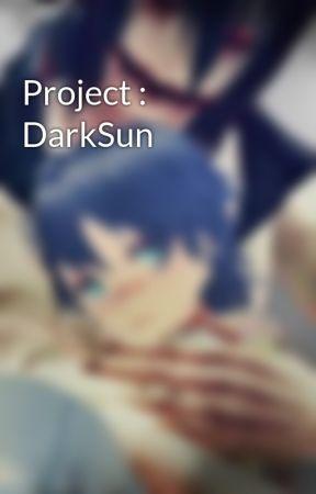 Project : DarkSun by LilMissYandere