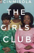 THE GIRLS CLUB  by Cinmisola