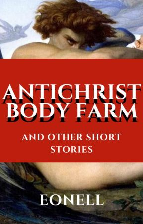 Antichrist Body Farm (and Other LGBT+ Short Stories) by eonell